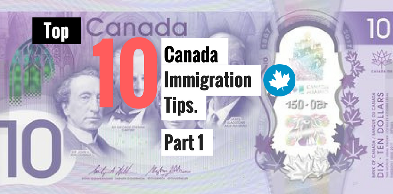 Top 10 Canada Immigration Tips