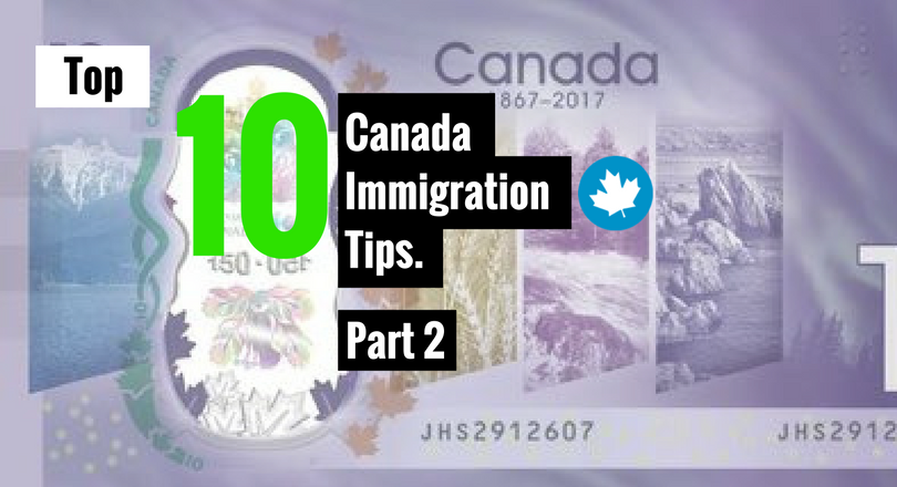 Top 10 Canada Immigration Tips 2